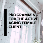 [Masterclass Slides] Programming for Active Aging Female Clients by Hayley Hollander
